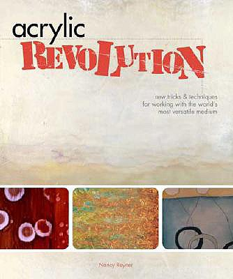 Acrylic Revolution By Reyner, Nancy