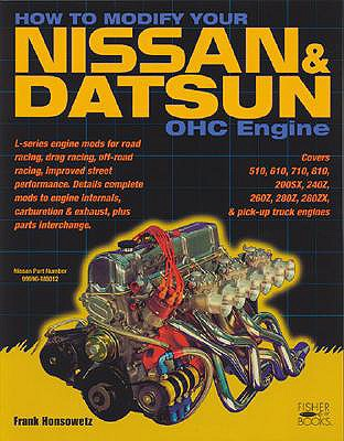 How to Modify Your Nissan/Datsun Ohc Engine By Honsowetz, Frank
